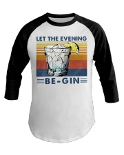 Cocktail Let the evening be-gin shirt Baseball Tee thumbnail