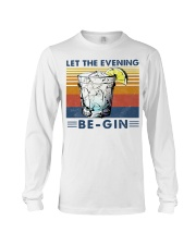 Cocktail Let the evening be-gin shirt Long Sleeve Tee thumbnail