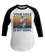 Hockey your hole is my goal vintage t-shirt Baseball Tee thumbnail