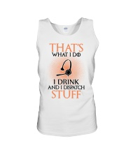 That's what I do I drink and I dispatch stuff  Unisex Tank thumbnail
