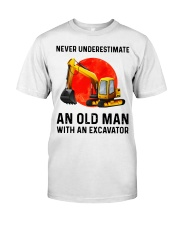Never Underestimate an old man with an Excavator  Classic T-Shirt front