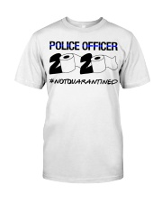 Police officer 2020 Not Quarantined T-shirt Classic T-Shirt front
