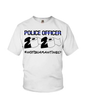 Police officer 2020 Not Quarantined T-shirt Youth T-Shirt thumbnail