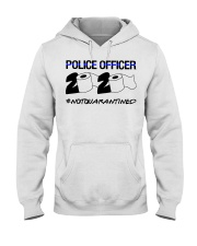 Police officer 2020 Not Quarantined T-shirt Hooded Sweatshirt thumbnail