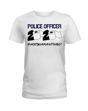 Police officer 2020 Not Quarantined T-shirt Ladies T-Shirt thumbnail
