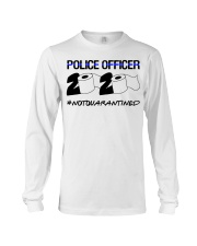 Police officer 2020 Not Quarantined T-shirt Long Sleeve Tee thumbnail