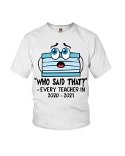 Teacher Who Said That Every Teacher 2020 2021 Youth T-Shirt thumbnail