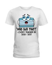 Teacher Who Said That Every Teacher 2020 2021 Ladies T-Shirt thumbnail