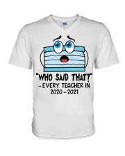 Teacher Who Said That Every Teacher 2020 2021 V-Neck T-Shirt thumbnail