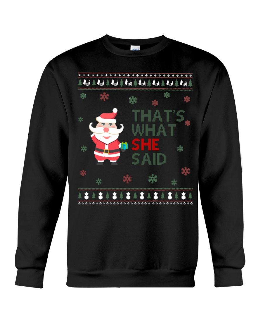 Santa Claus That's what she said Ugly Christmas Crewneck Sweatshirt
