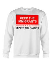Keep the immigrants deport the racists shirt Crewneck Sweatshirt thumbnail