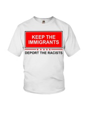 Keep the immigrants deport the racists shirt Youth T-Shirt thumbnail