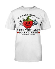 Teacher you cant scare me I can virtually do Classic T-Shirt front