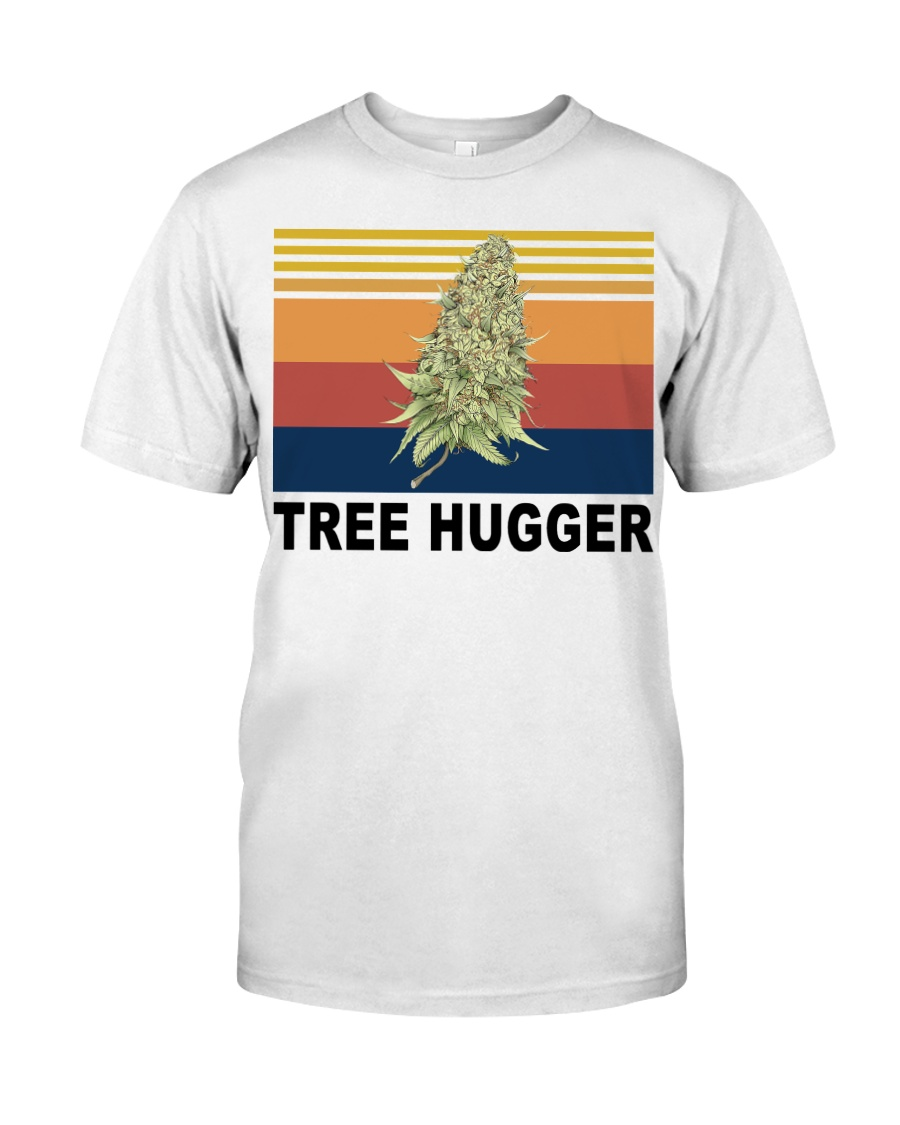 Cannabis weed tree hugger shirt Classic T-Shirt