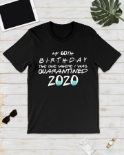 My 60th birthday the one where I was quarantined Classic T-Shirt lifestyle-mens-crewneck-front-17