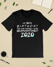 My 60th birthday the one where I was quarantined Classic T-Shirt lifestyle-mens-crewneck-front-19