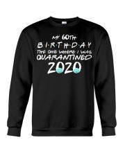 My 60th birthday the one where I was quarantined Crewneck Sweatshirt thumbnail