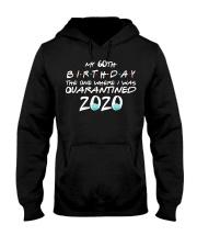 My 60th birthday the one where I was quarantined Hooded Sweatshirt thumbnail