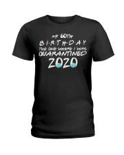My 60th birthday the one where I was quarantined Ladies T-Shirt thumbnail