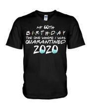 My 60th birthday the one where I was quarantined V-Neck T-Shirt thumbnail