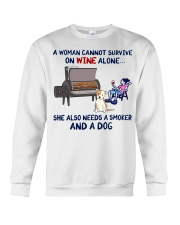 woman wine alone she also needs smoker and dog  Crewneck Sweatshirt thumbnail