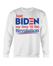 Just biden my time 'til the revolution T-shirt Crewneck Sweatshirt thumbnail