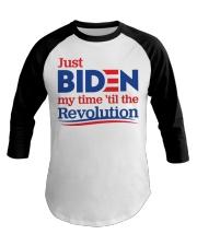 Just biden my time 'til the revolution T-shirt Baseball Tee thumbnail