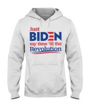 Just biden my time 'til the revolution T-shirt Hooded Sweatshirt thumbnail