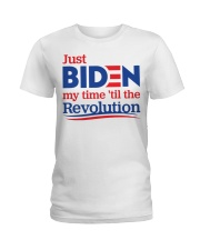 Just biden my time 'til the revolution T-shirt Ladies T-Shirt thumbnail