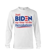 Just biden my time 'til the revolution T-shirt Long Sleeve Tee thumbnail