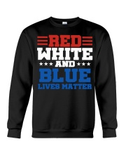 Red white and blue lives matter shirt Crewneck Sweatshirt thumbnail