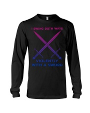 LGBT I swing both ways violently with an Sword  Long Sleeve Tee thumbnail