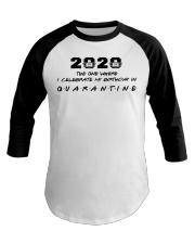 2020 the one where I celebrate my birthday in  Baseball Tee thumbnail