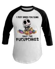 Skellington Just baked you some fucupcakes shirt Baseball Tee thumbnail