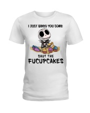 Skellington Just baked you some fucupcakes shirt Ladies T-Shirt thumbnail