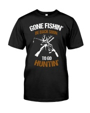 Gone fishing' be back soon to go hunting shirt Classic T-Shirt front