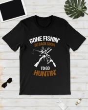 Gone fishing' be back soon to go hunting shirt Classic T-Shirt lifestyle-mens-crewneck-front-17