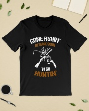 Gone fishing' be back soon to go hunting shirt Classic T-Shirt lifestyle-mens-crewneck-front-19
