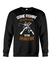 Gone fishing' be back soon to go hunting shirt Crewneck Sweatshirt thumbnail