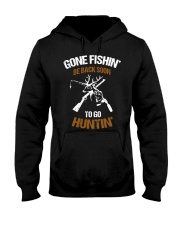 Gone fishing' be back soon to go hunting shirt Hooded Sweatshirt thumbnail