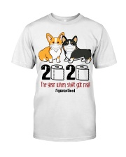 Corgi 2020 the year when shit got real quarantined Classic T-Shirt front