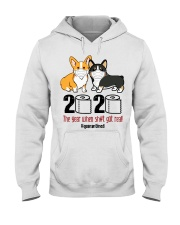 Corgi 2020 the year when shit got real quarantined Hooded Sweatshirt tile