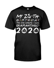 My 25th birthday the one where I was quarantined  Classic T-Shirt front
