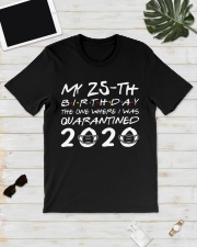 My 25th birthday the one where I was quarantined  Classic T-Shirt lifestyle-mens-crewneck-front-17