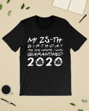 My 25th birthday the one where I was quarantined  Classic T-Shirt lifestyle-mens-crewneck-front-19