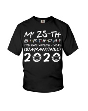 My 25th birthday the one where I was quarantined  Youth T-Shirt thumbnail