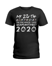 My 25th birthday the one where I was quarantined  Ladies T-Shirt thumbnail