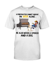 Firefighter beer needs a smoker and a dog shirt Classic T-Shirt front