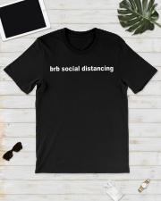 Brb social distancing shirt Classic T-Shirt lifestyle-mens-crewneck-front-17