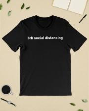 Brb social distancing shirt Classic T-Shirt lifestyle-mens-crewneck-front-19